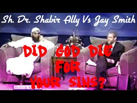 Did God Die for Our Sins? – FUNNY – Sh. Dr. Shabir Ally Vs Jay S