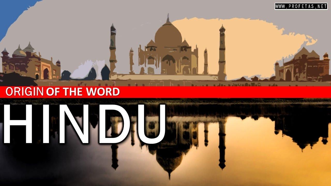The Origin of the word HINDU