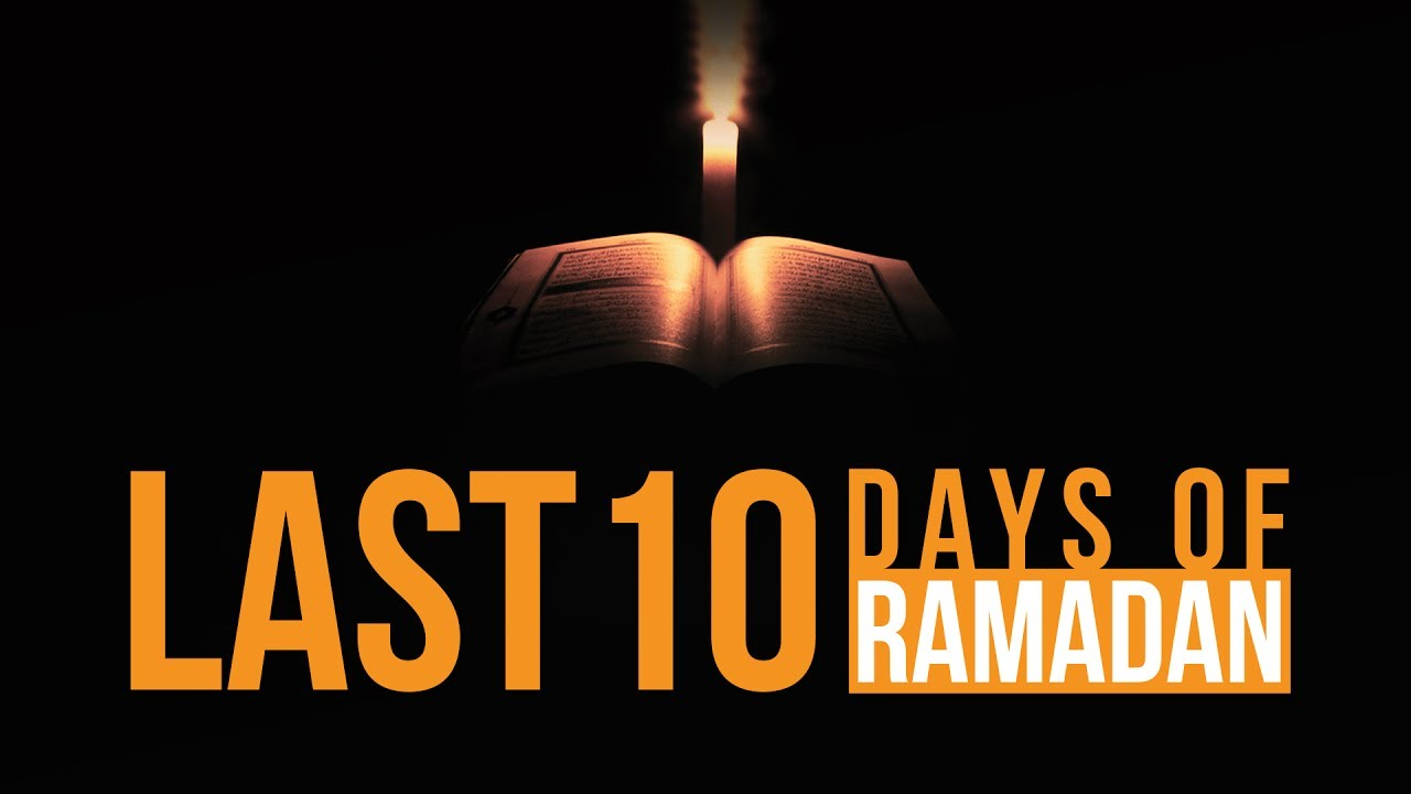 7 Things You SHOULD Do In The Last 10 Days Of Ramadan