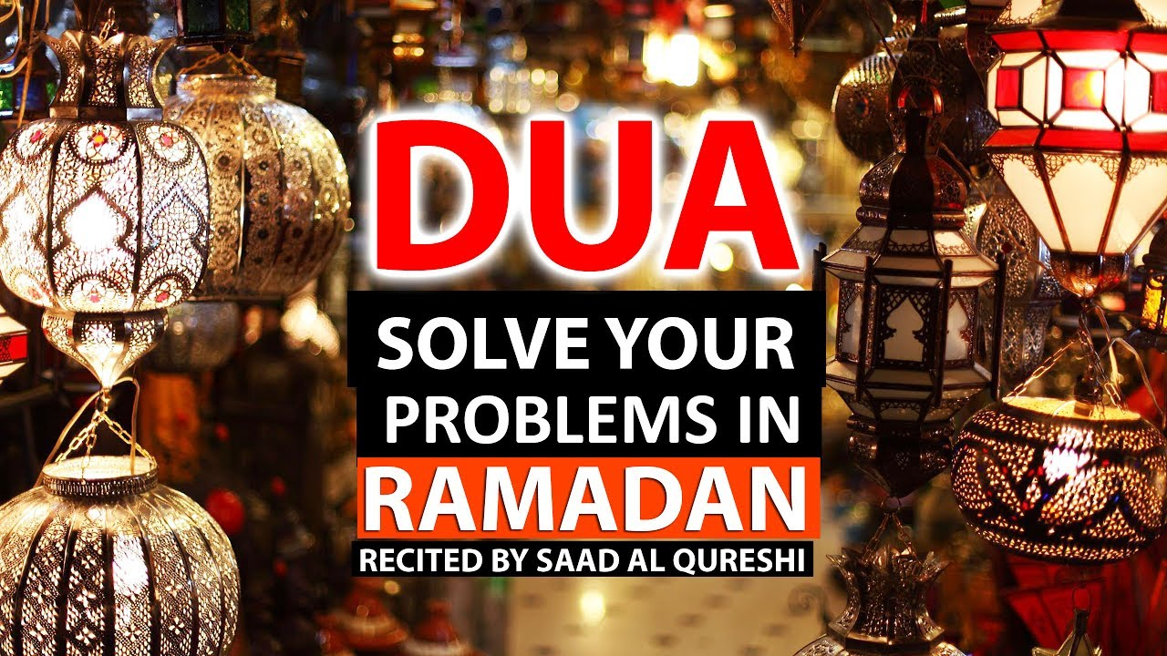 Dua That Solve All Your Problems In Ramadan