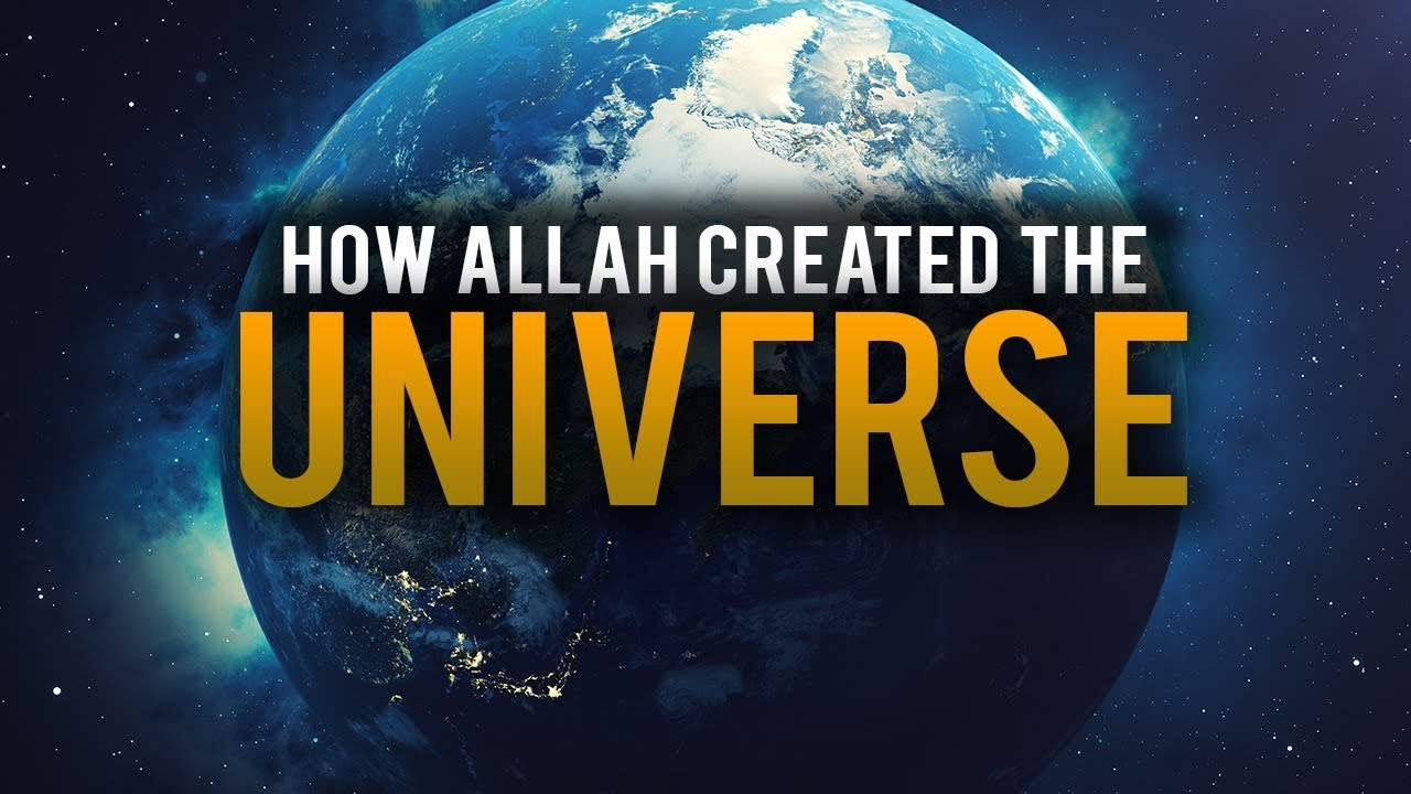 How ALLAH created the universe