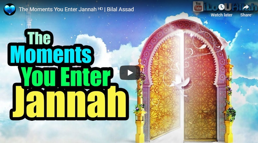 The Moments You Enter Jannah