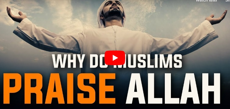 Why You Should Praise Allah