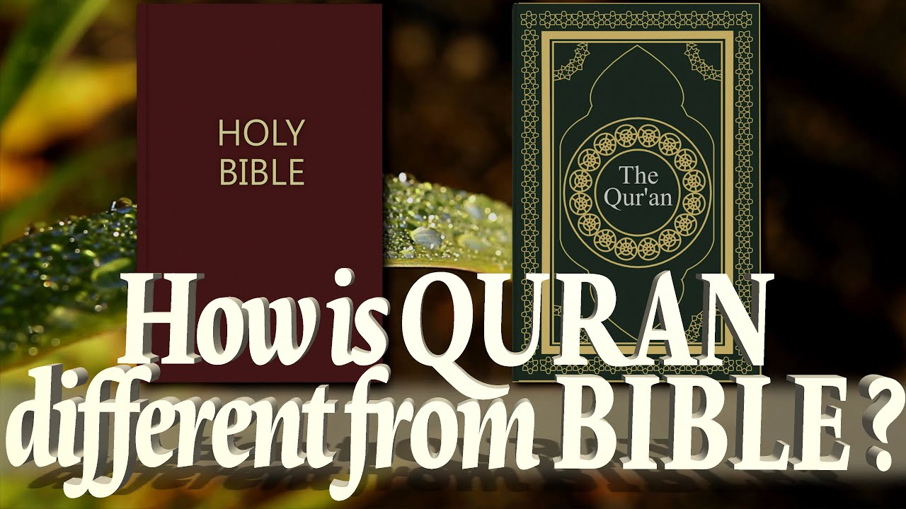 How is Quran Different from Bible ?