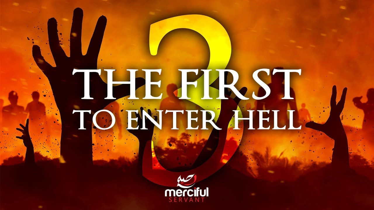 THE FIRST 3 TO ENTER HELL