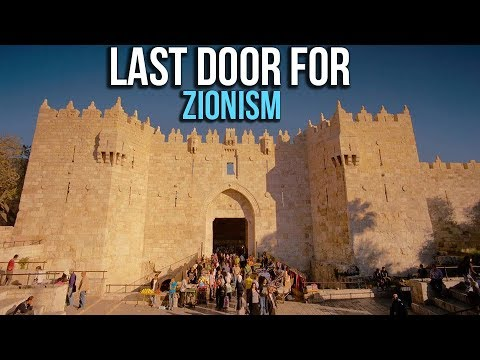 The Last Door For ZIONISM From GOD – Part 1 of 2