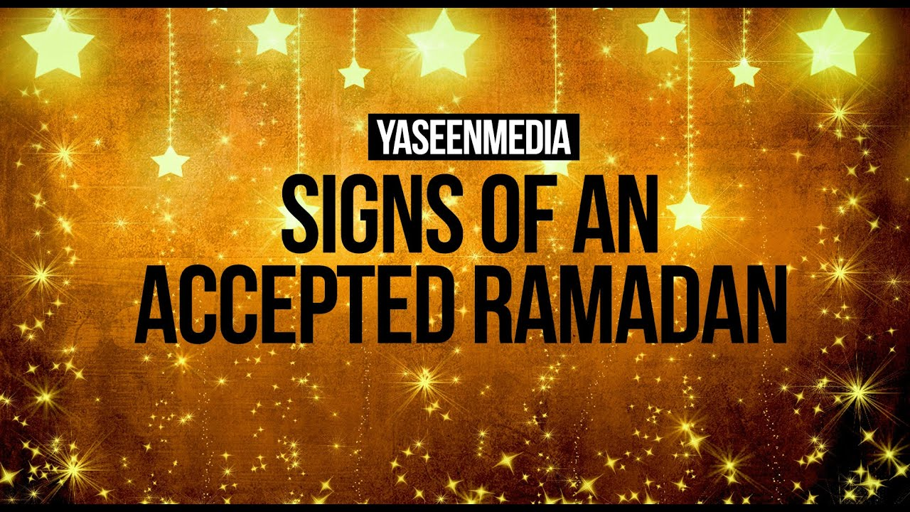 Signs Of An Accepted Ramadan