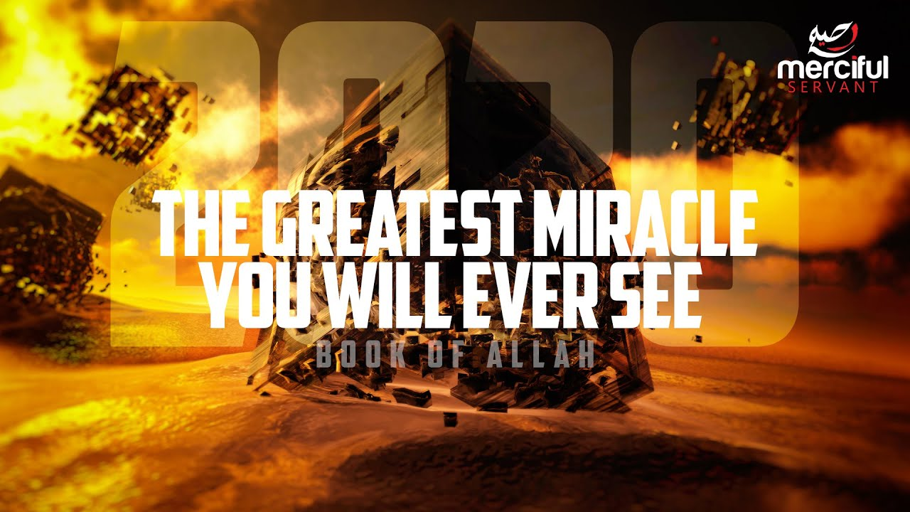 The Greatest Miracle of All Time! – Al-Quran
