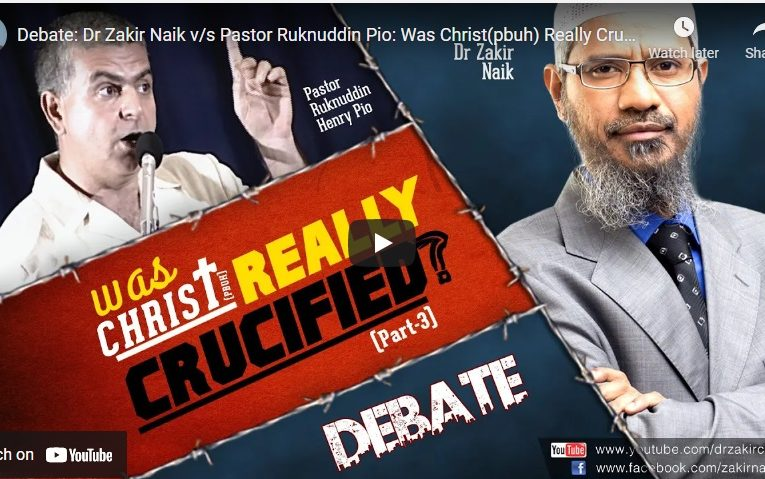 Dr Zakir Naik v/s Pastor Ruknuddin Pio: Was Christ (pbuh) Really Crucified? Part-3
