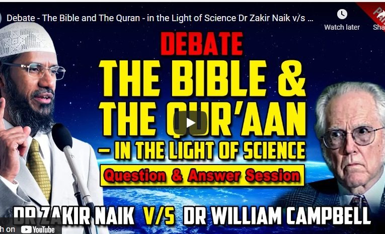 The Bible and The Quran – in the Light of Science Dr Zakir Naik v/s Dr William … – Part 3